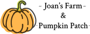 Joan's Farm and Pumpkin Patch